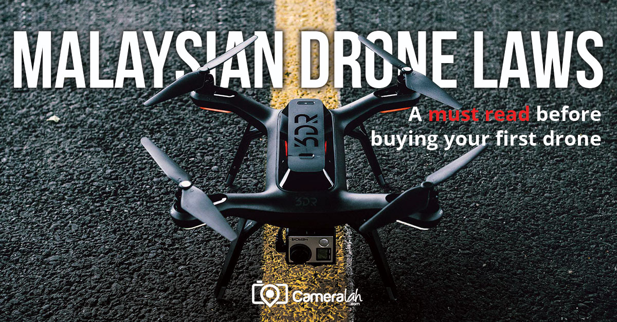 Malaysian Drone Laws – A Must Read before buying your first Drone
