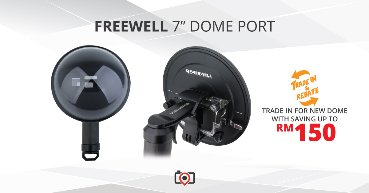 Trade-In Promotion for the latest Freewell Dome Port